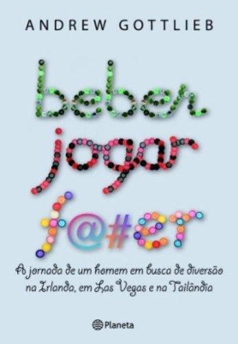 BEBER JOGAR F@#ER - portuguese: ANDREW GOTTLIEB