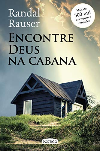 9788576654636: Encontre Deus Na Cabana - Finding God in the Shack By Randal Rauser ( Book in Portuguese )