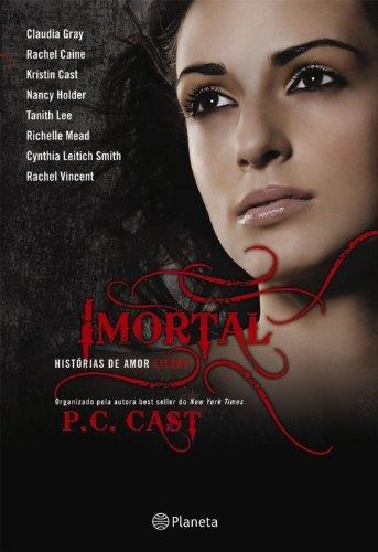 9788576654926: Imortal: Historias de Amor Eterno (Em Portugues do Brasil)