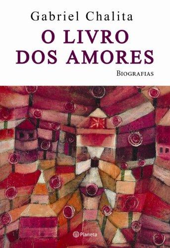 O LIVRO DOS AMORES (Paperback): Chalita, Gabriel
