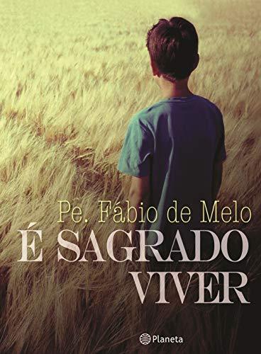 E Sagrado Viver (Em Portugues do Brasil): Fabio de Melo