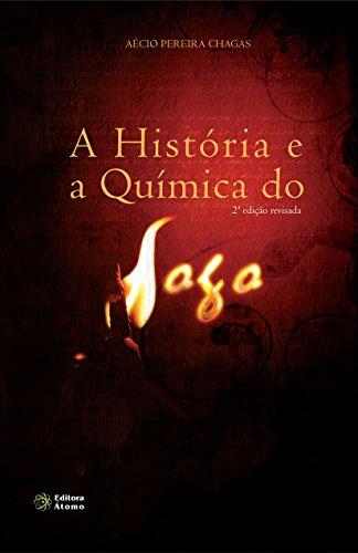 9788576701828: A Historia E A Quimica Do Fogo (Em Portuguese do Brasil)