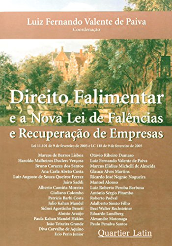 9788576740131: Direito Falimentar E a Nova Lei de Falencias E Recuperac~ao de Empresas: Lei 11,101 de 9 de Fevereiro de 2005 E LC 118 de 9 de Fevereiro de 2005 (Portuguese Edition)