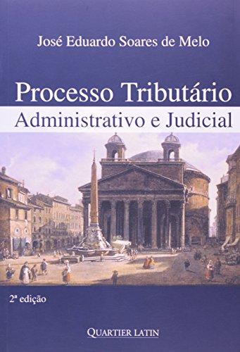 9788576744320: Processo Tributario Administrativo e Judicial