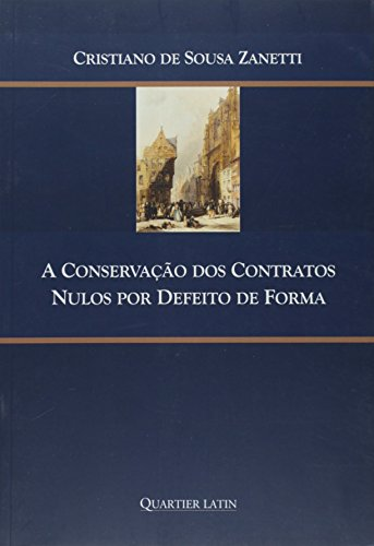 9788576746737: Conservacao Dos Contratos Nulos Por Defeito De Forma, A (Em Portuguese do Brasil)
