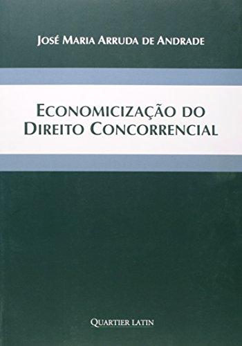 9788576747024: Economicização do Direito Concorrencial (Em Portuguese do Brasil)