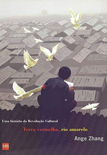 9788576750383: Terra Vermelha, Rio Amarelo: uma História da Revolução Cultural