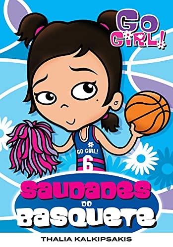 Go Girl 6. Saudades do Basquete (Em Portuguese do Brasil): Thalia Kalkipsakis