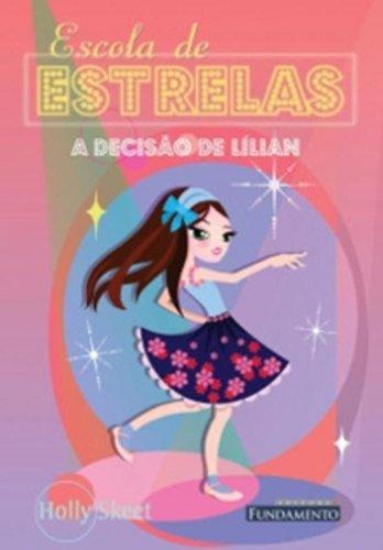 9788576762225: Escola De Estrelas. A Decisao De Lilian - Volume 3 (Em Portuguese do Brasil)