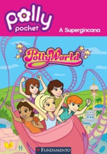 Polly. Pollyworld. A Super Gincana (Em Portuguese do Brasil): Pamela Jane