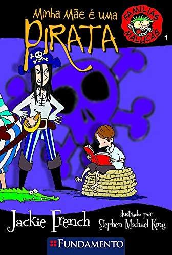9788576762553: Minha Mãe é Uma Pirata (Familias Malucas)