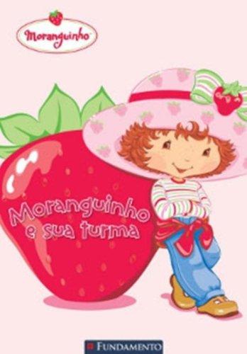 Moranguinho E Sua Turma (Em Portuguese do Brasil): Justine Fontes