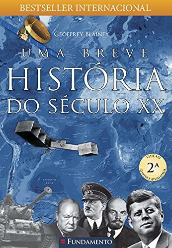Uma Breve Historia do Seculo Xx (Em: Geoffrey Blainey