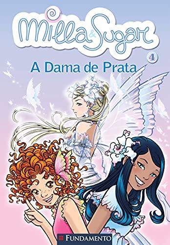 9788576766360: Milla E Sugar 4 - A Dama De Prata
