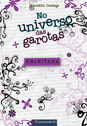 9788576769798: No Universo das Garotas. Rejeitada (Em Portuguese do Brasil)
