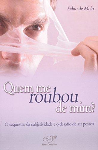 Quem Me Roubou de Mim? (Em Portugues: Melo, Fabio de