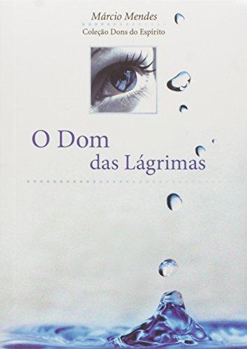 9788576771012: O Dom Das Lagrimas (Em Portuguese do Brasil)