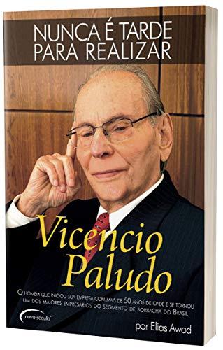 9788576793120: Nunca e Tarde para Realizar: Vicencio Paludo
