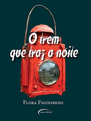 9788576793779: O Trem Que Traz A Noite (Em Portuguese do Brasil)