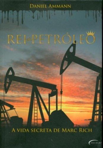 9788576794714: Rei do Petroleo: A Vida Secreta de Marc Rich
