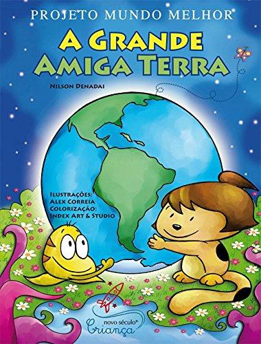 9788576795247: A Grande Amiga Terra - Projeto Mundo Melhor (Em Portuguese do Brasil)