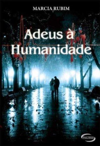 9788576796725: Adeus A Humanidade (Em Portuguese do Brasil)