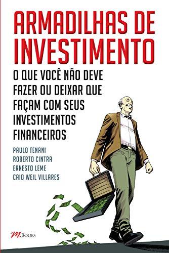 9788576802563: Armadilhas de Investimento. O que Você não Deve Fazer, ou Deixar que Façam, com Seus Investimentos Financeiros (Em Portuguese do Brasil)
