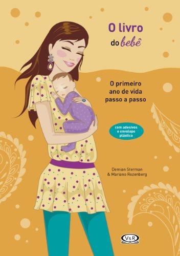 9788576835110: O Livro do Bebe: O Primeiro Ano de Vida Passo a Passo (Em Portugues do Brasil)