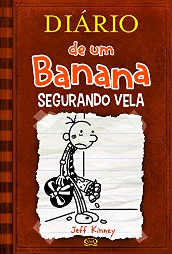 9788576835837: Diário de Um Banana. Segurando Vela - Volume 7 (Em Portuguese do Brasil)
