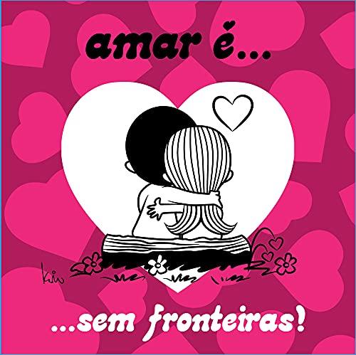 9788576837831: Amar É... Sem Fronteiras! (Em Portuguese do Brasil)