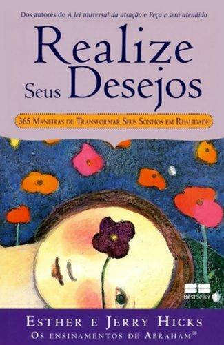 9788576843542: Realize Seus Desejos: 365 Maneiras de Transformar (Em Portugues do Brasil)