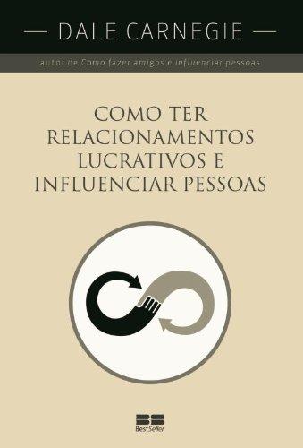 9788576845935: Como Ter Relacionamentos Lucrativos e Influenciar (Em Portugues do Brasil)
