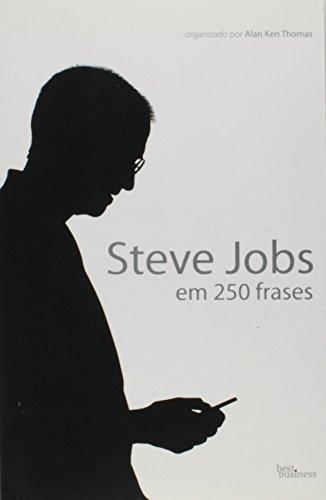 9788576846109: Steve Jobs Em 250 Frases (Em Portugues do Brasil)