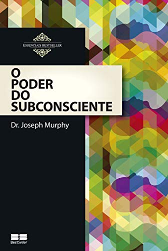 O Poder do Subconsciente (Em Portugues do: Joseph Murphy