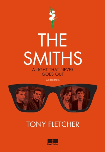 Smiths, the - a Biografia (a Light That Never Goes Out)