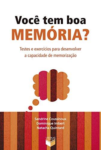 9788576860587: VOCE TEM BOA MEMORIA? - TESTES E EXERCICIOS PARA DESENVOLVER A CAPACIDADE DE MEMORIZACAO