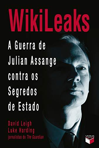 9788576861263: Wikileaks: A Guerra de Julian Assange Contra Os Se (Em Portugues do Brasil)