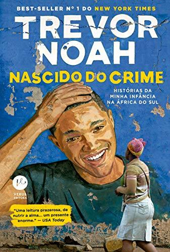 9788576868248: Nascido do crime: Histórias da minha infância na África do Sul
