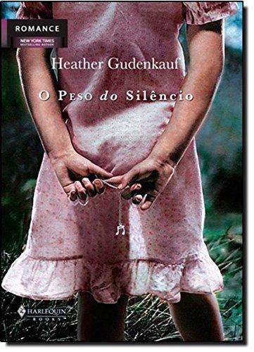 O Peso Do Silencio (Em Portuguese do Brasil): Heather Gudenkauf