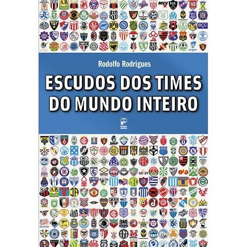 9788576950110: Escudos dos Times do Mundo Inteiro (Em Portuguese do Brasil)