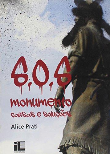 9788576972747: S. O. S. Monumento - Causas e Solucoes