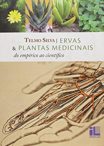 9788576973546: Ervas E Plantas Medicinas: Do Empirico Ao Cientifico (Em Portuguese do Brasil)