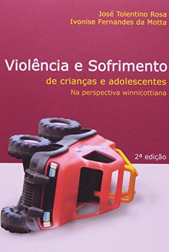 9788576980063: Violencia e Sofrimento de Criancas e Adolescentes: Na Perspectiva Winnicottiana
