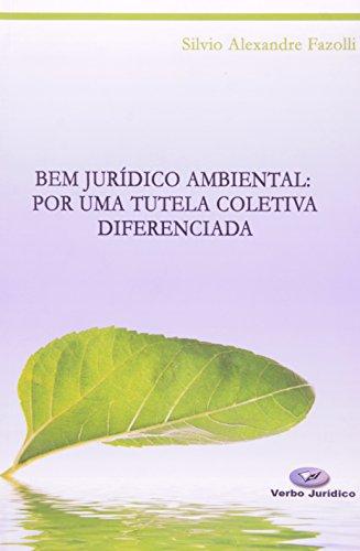 9788576991427: Bem Jurídico Ambiental. Por Uma Tutela Coletiva Diferenciada (Em Portuguese do Brasil)