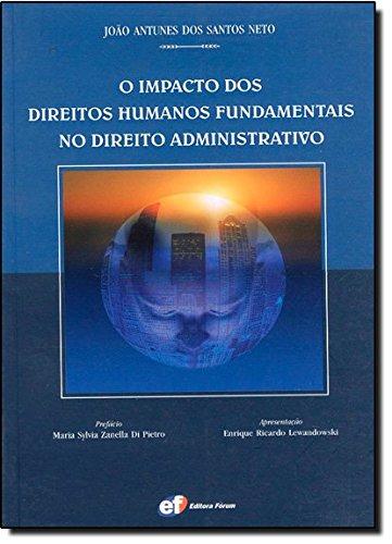 9788577001651: O Impacto dos Direitos Humanos Fundamentais no Direito Administrativo