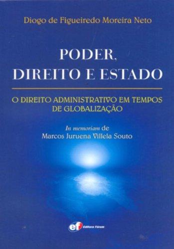 9788577004102: Poder Direito e Estado: o Direito Administrativo em Tempo de Globaliza‹o