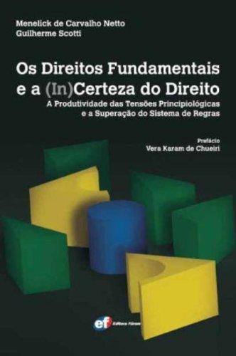 9788577004140: Os Direitos Fundamentais e a (in)certeza do Direito. A Produtividade das Tensões Principiológicas e a Superação do Sistema de Regras (Em Portuguese do Brasil)