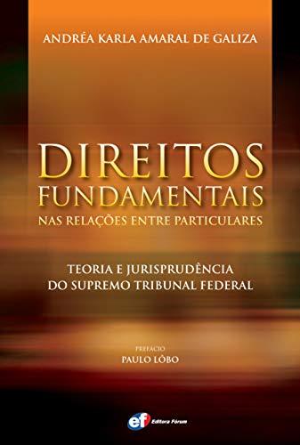 9788577004287: Direitos Fundamentais nas Relacoes Entre Particulares: Teoria e Jurisprudencia do Supremo Tribunal Federal