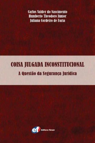 9788577004713: Coisa Julgada Inconstitucional. A Questão da Segurança Jurídica (Em Portuguese do Brasil)