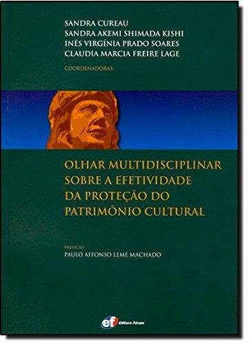 9788577004744: Olhar Multidisciplinar Sobre a Efetividade da Proteção do Patrimônio Cultural (Em Portuguese do Brasil)